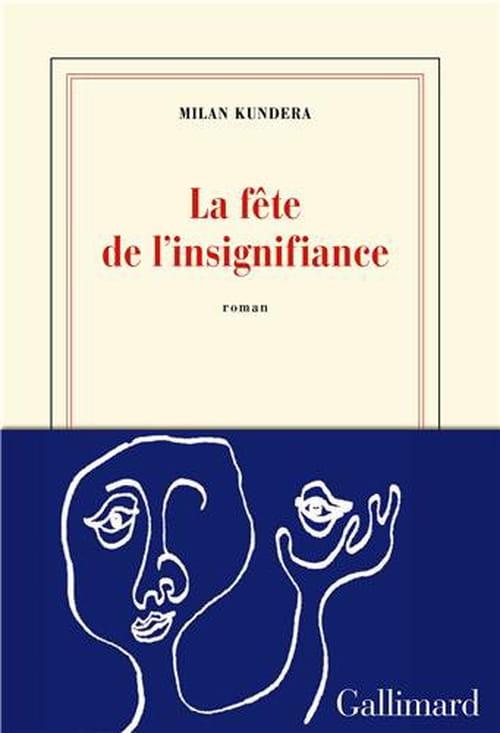 La fête de l'insignifiance : l'envoi de Milan Kundera