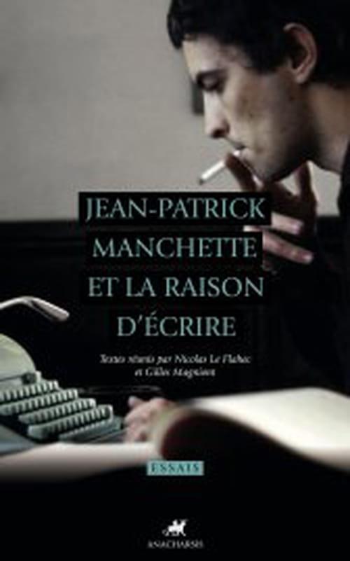 JEAN-PATRICK MANCHETTE ET LA RAISON D'ECRIRE