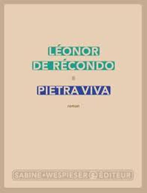 Un roman qui ne vous laissera pas de marbre : « Pietra viva » de Léonor de Récondo