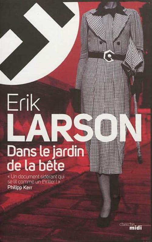 """Erik Larson, """"Dans le jardin de la bête"""" : la restitution du climat d'une époque"""