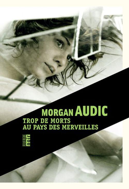 Dans le pays des merveilles de Morgan Audic, la mort rode…