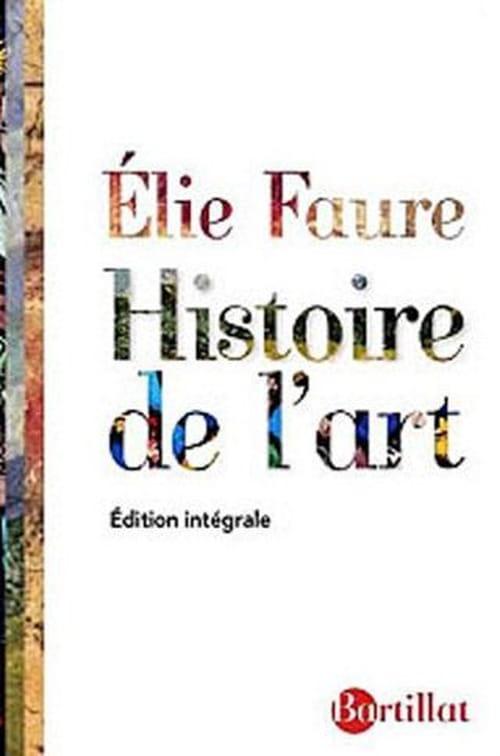 Élie Faure : L'incontournable histoire de l'art