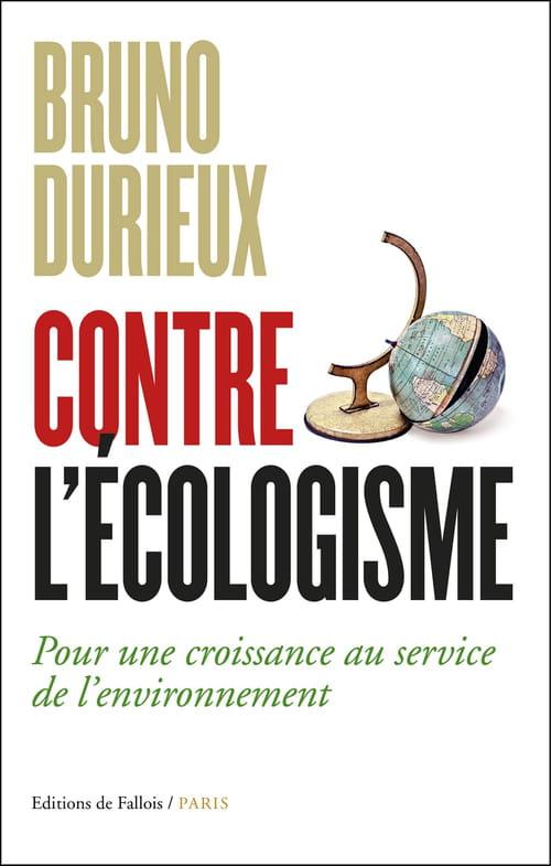 À propos de Contre l'Écologisme, de Bruno Durieux : Lettre ouverte au ministre de la transition écologique et solidaire
