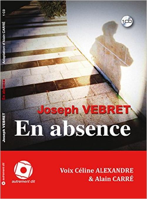 """L'examen de conscience du grand écrivain dans """"En Absence"""" de Joseph Vebret"""