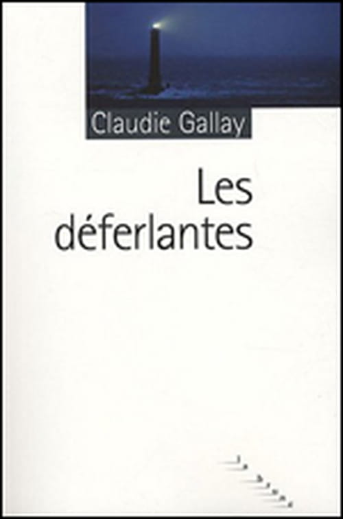 """Dans le tumulte des """"déferlantes"""", Claudie Gallay déploie un grand livre sur la couardise humaine"""