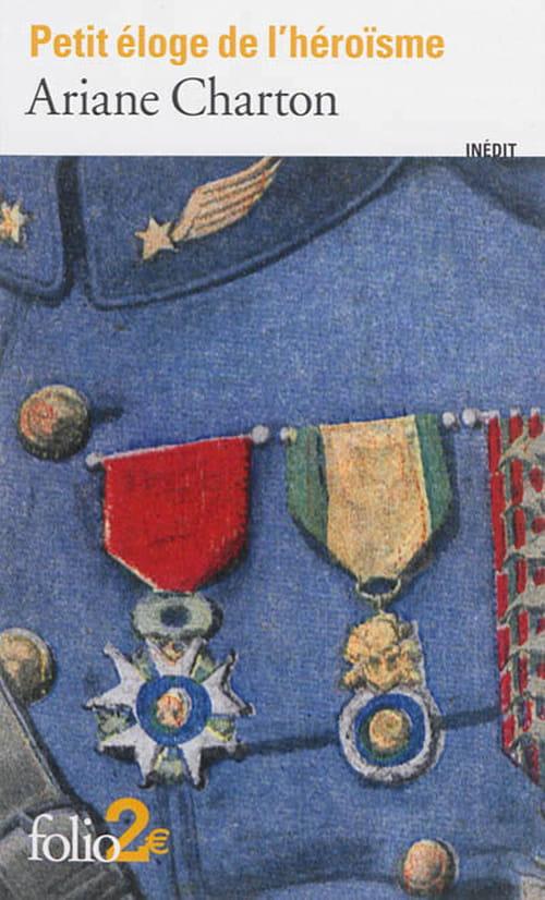 """""""Petit éloge de l'héroïsme"""", les écrivains dans la Grande Guerre par Ariane Charton"""