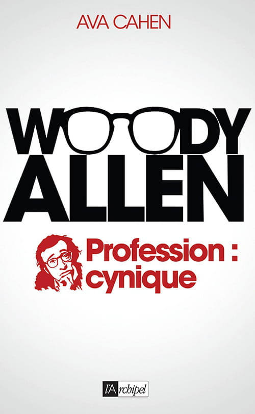 Woody Allen — Profession : cynique