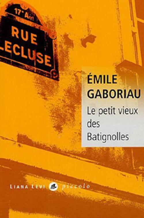 Le petit vieux des Batignolles, Emile Gaboriau invente le polar