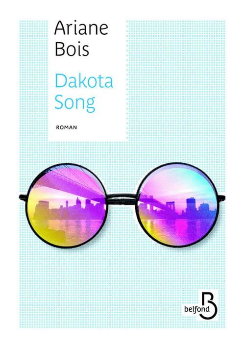 """Ariane Bois, """"Dakota Song"""", roman de l'immeuble le plus étonnant, le plus délirant qui soit, si emblématique de l'Amérique"""