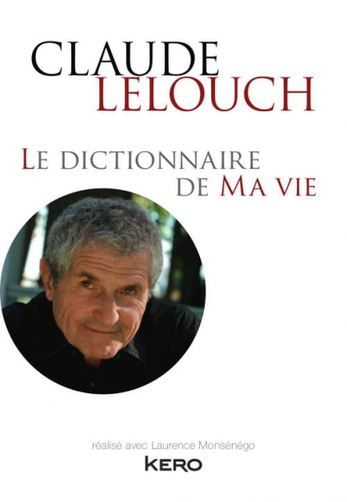 Claude Lelouch, le Dictionnaire de ma vie