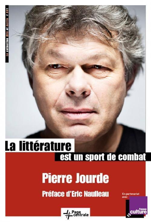 Pierre Jourde, La littérature est un sport de combat