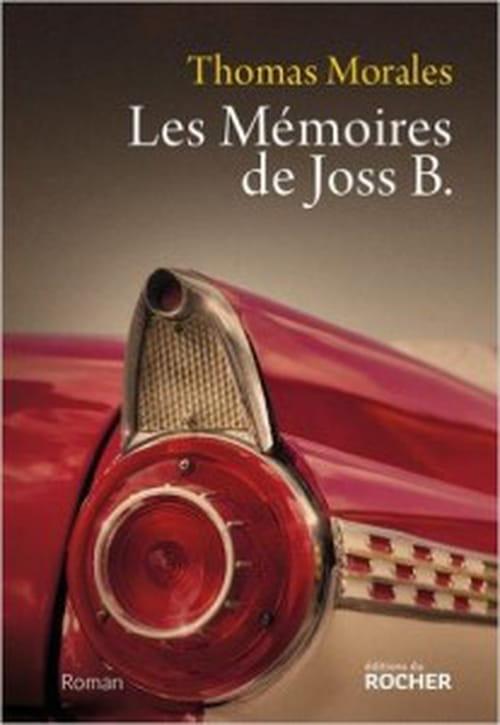 Nostalgie à l'ère de la table rase : Les Mémoires de Joss B., de Thomas Morales