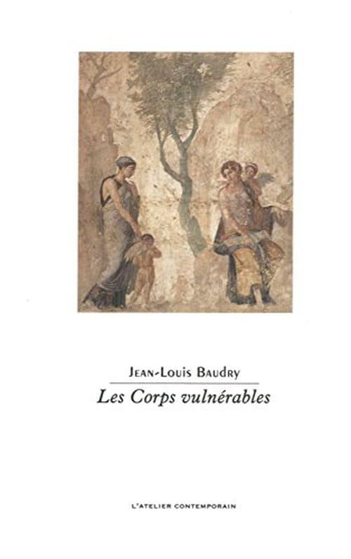 Les Corps vulnérables de Jean-Louis Baudry : Je t'aime moi non plus