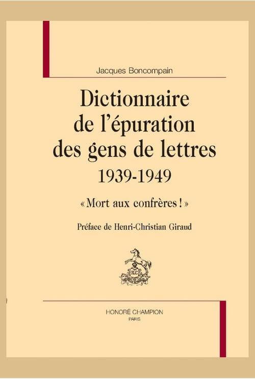 Dictionnaire de l'épuration des gens de lettres : Mort aux confrères !