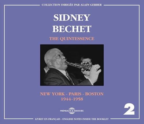 """Sidney Bechet, """" The Quintessence """". L'itinéraire d'un géant du jazz"""