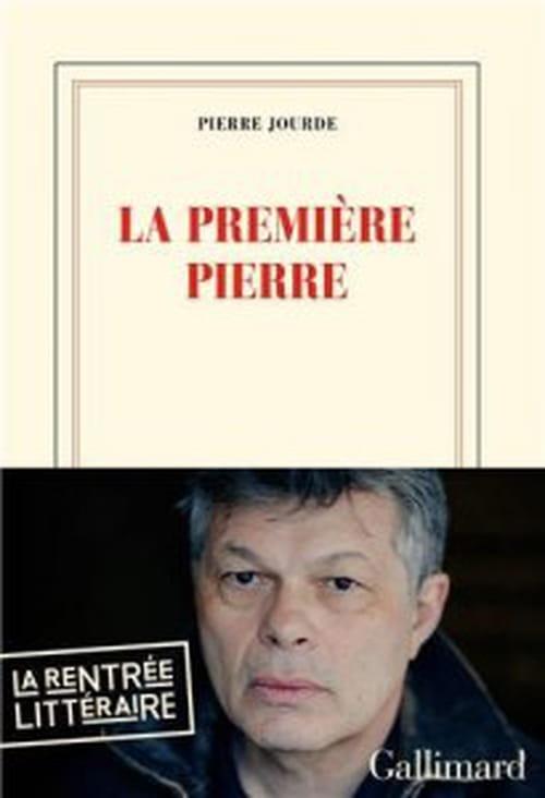 La Première Pierre : Pierre Jourde revient en Pays perdu