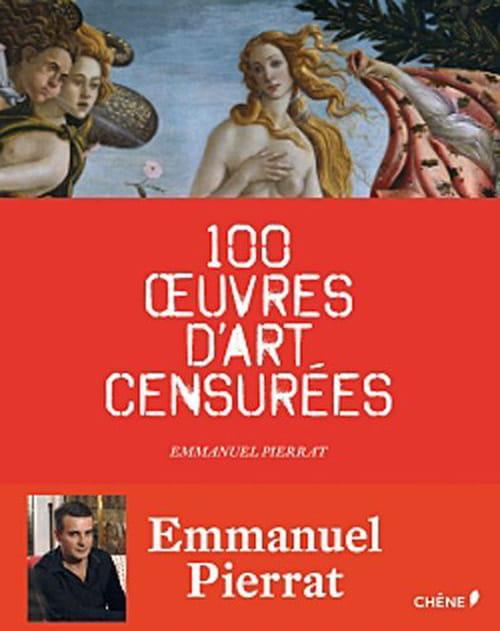 Emmanuel Pierrat raconte 100 œuvres d'art censurées