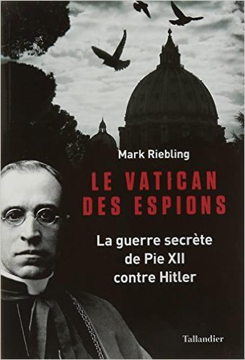 Le Vatican des espions, la croisade de Pie XII