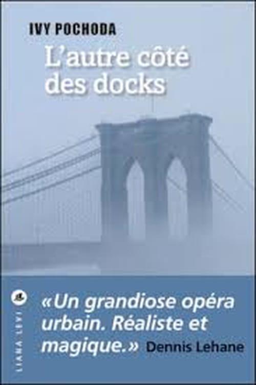 Fantômes dans la baie : « De l'autre côté des docks » d'Ivy Pochoda