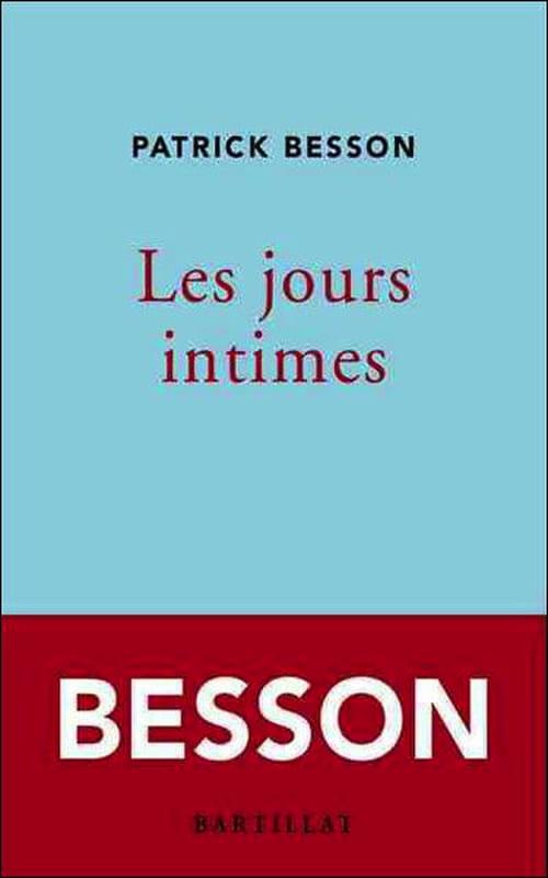 """Patrick Besson et """"Les Jours intimes"""" : Regard sur le passé"""