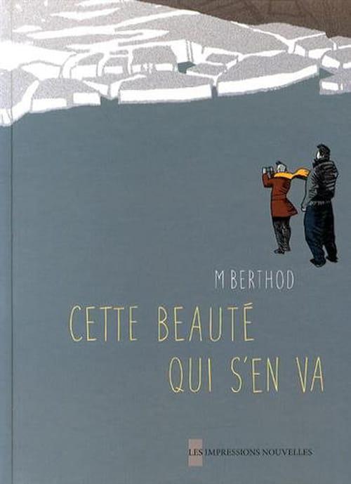 Cette beauté qui s'en va, Matthieu Berthod la (dé)peint magistralement