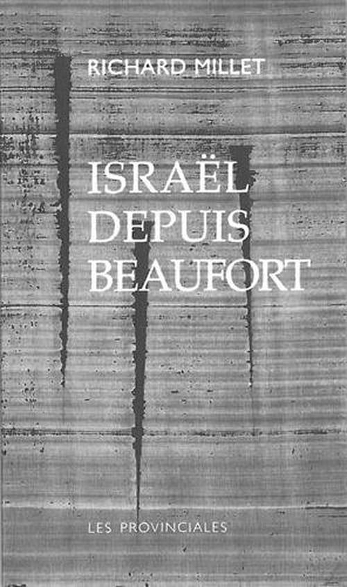 Richard Millet voit Israël depuis Beaufort comme un mirage