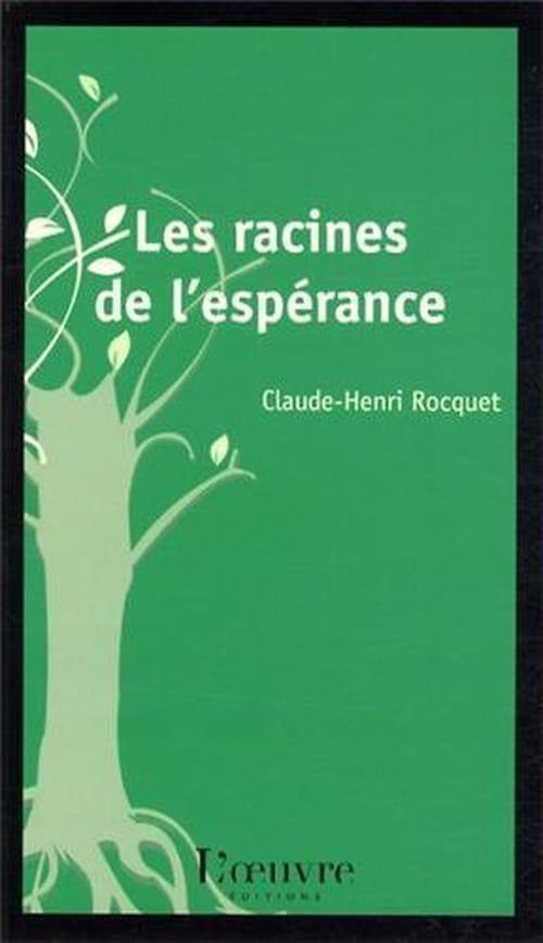 Claude-Henri Rocquet, Les racines de l'espérance : Quatorze textes brefs pour donner des raisons d'espérer