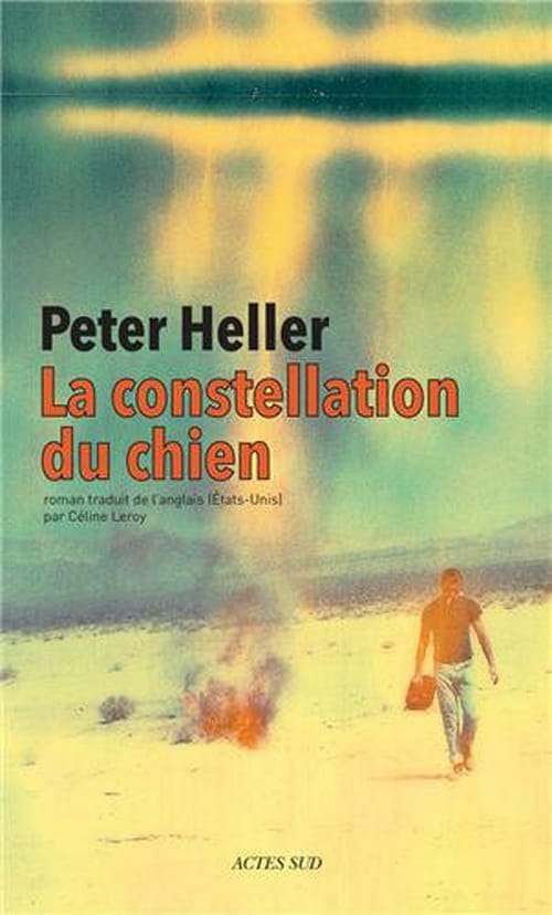 "La Constellation du Chien, ou le ""Carpe diem"" de Peter Heller"