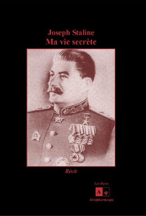 Joseph Staline, Ma vie secrète. Mieux Paucard que jamais...