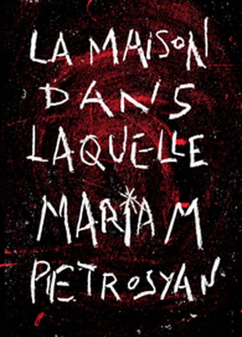"""Le labyrinthe de l'adolescence  : """"La Maison dans laquelle"""" de Mariam Petrosyan"""