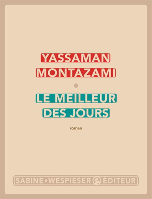 Yassaman Montazami, Le meilleur des jours : Mon père, cet enfant