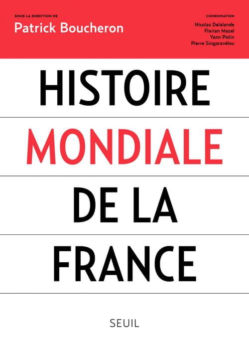 """""""Une histoire mondiale de la France"""" contre le roman national"""