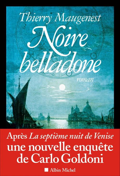 Noire belladone- Sombre et sensuelle Venise sous la plume de Thierry Maugenest