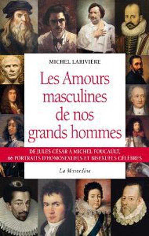 MichelLarivière, Les amours masculines de nos grands hommes