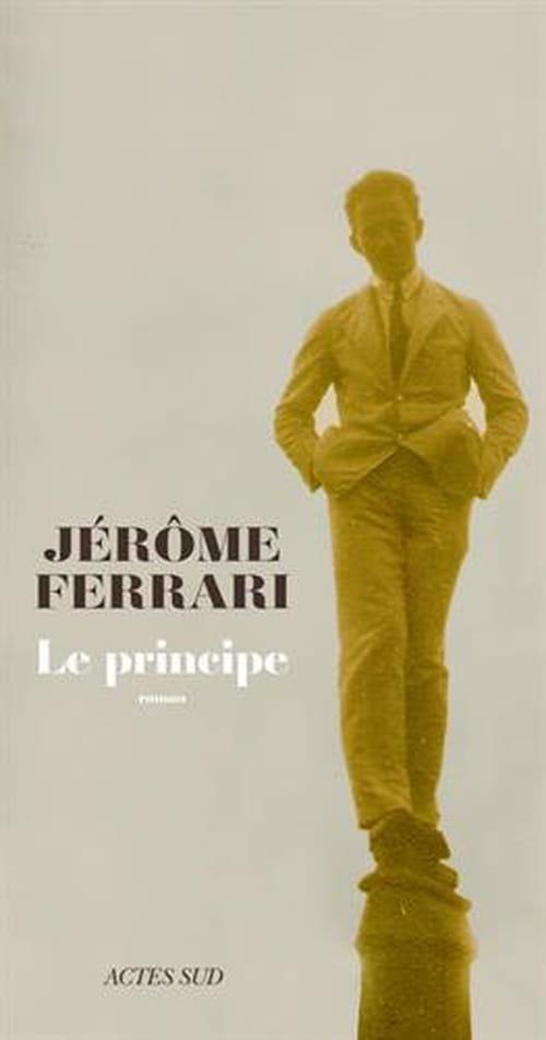 Le principe selon Jérôme Ferrari