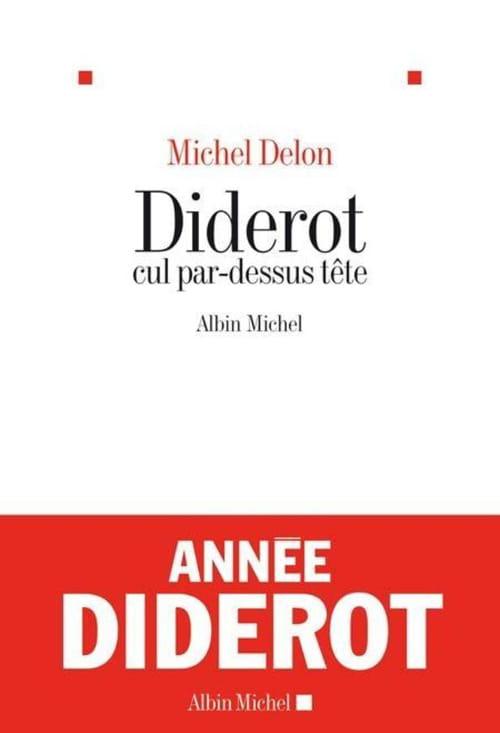 Diderot cul par-dessus tête - entretien avec Michel Delon