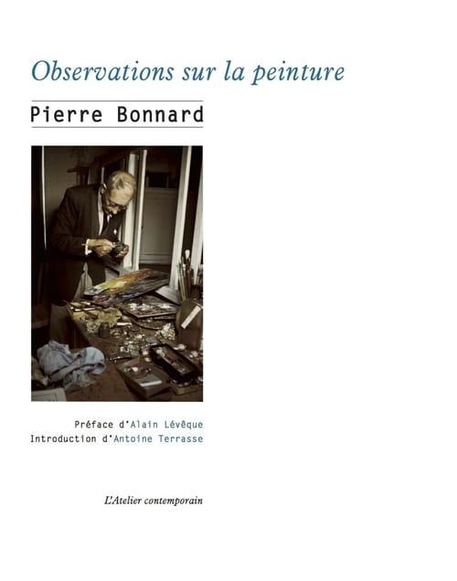 Les Observations sur la peinture de Pierre Bonnard : tout n'est que beauté !