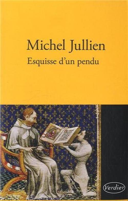 Michel Jullien : Ballade entre la plume du copiste et la corde du pendu