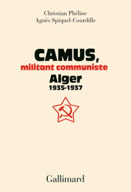 Militant communiste et amoureux de Maria Casarès : deux essais et deux images de Camus