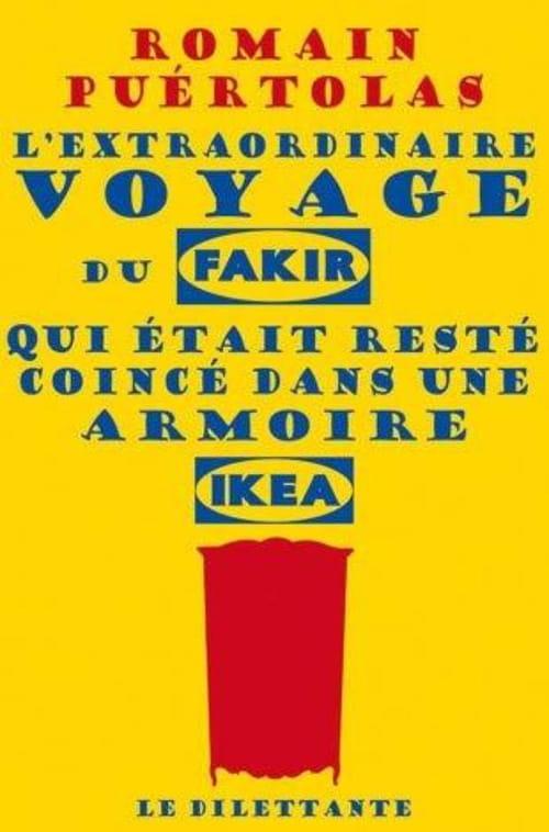 L'extraordinaire voyage du fakir qui était resté coincé dans une armoire Ikea, de Romain Puértolas : Entre la chèvre et le chou