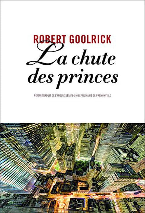 Robert Goolrick : Bal des vanités à Wall Street