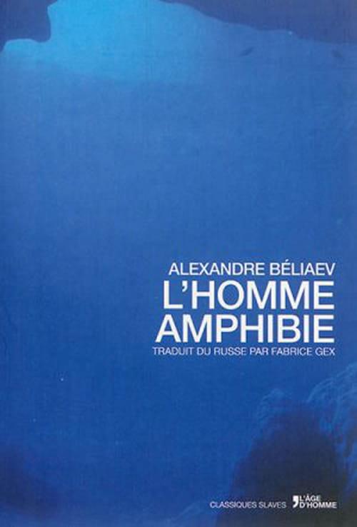 Réédition d'un classique de la littérature russe, L'homme amphibie d'Alexandre Béliaev