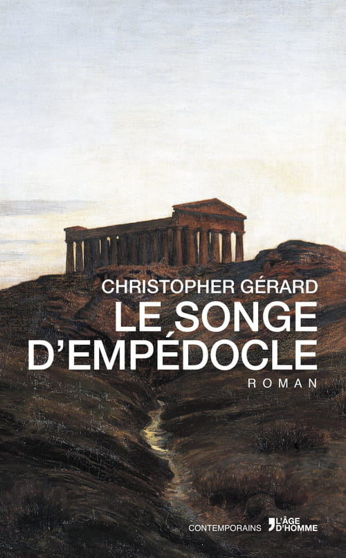 """Le Songe d'Empédocle"", Christopher Gérard"
