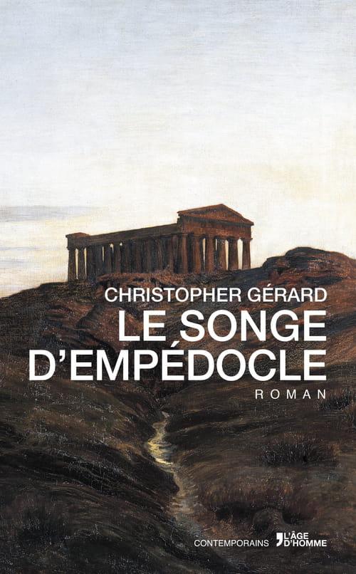"""""""Le Songe d'Empédocle"""", Christopher Gérard"""