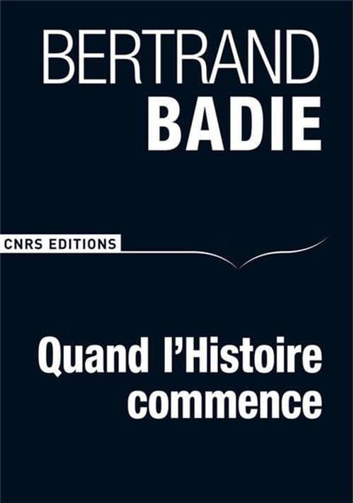 Bertrand Badie, Quand l'Histoire commence : C'est un beau roman, c'est une belle histoire...