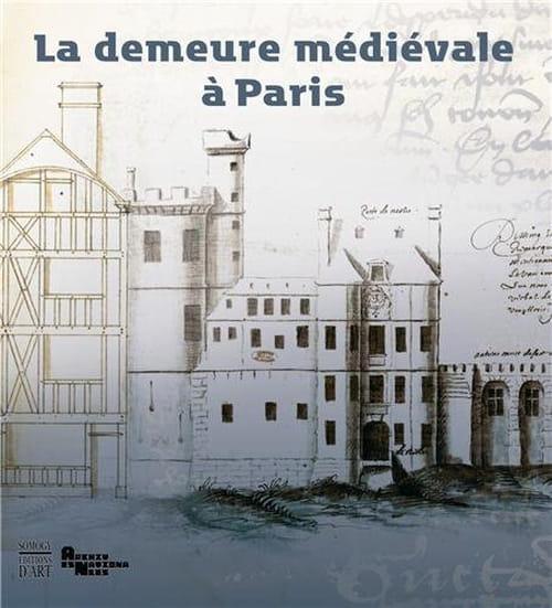 La demeure médiévale à Paris
