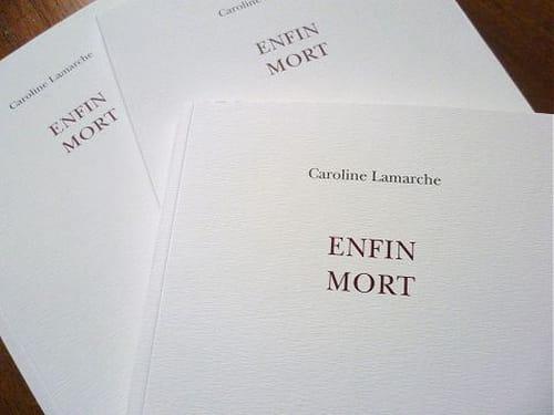 Caroline Lamarche, Enfin mort : l'Ère du Verso