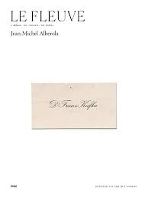 Alberola et Kafka : fleuve et montagne
