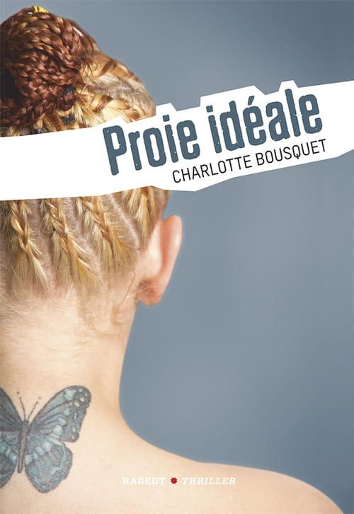 Proie idéale : ne vous fiez pas à Charlotte Bousquet, son piège est posé !