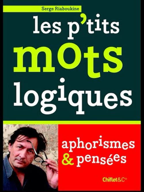 Les P'tits mots logiques, aphorismes et pensées